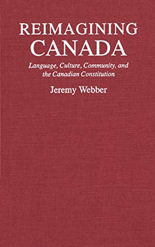 9780773511521: Reimagining Canada: Language, Culture, Community, and the Canadian Constitution