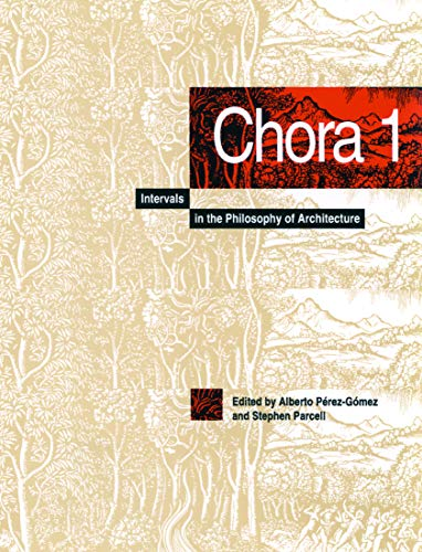 9780773511934: Chora: Intervals in the Philosophy of Architecture: 001