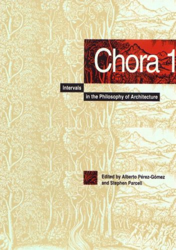 Chora, Vol. 1: Intervals in the Philosophy of Architecture