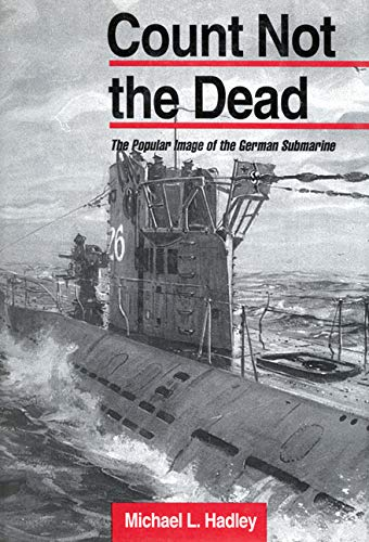 9780773512825: Count Not the Dead: The Popular Image of the German Submarine