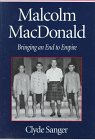 9780773513037: Malcolm MacDonald: Bringing an End to Empire