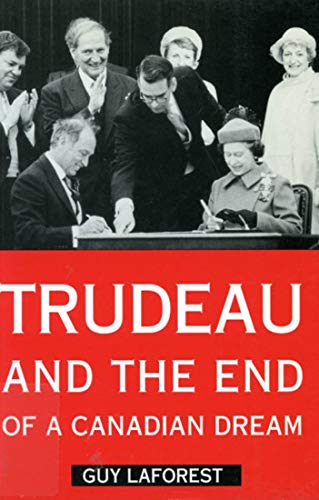 9780773513228: Trudeau and the End of a Canadian Dream