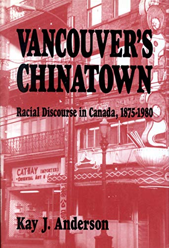 9780773513297: Vancouver's Chinatown: Racial Discourse in Canada, 1875-1980 (McGill-Queen's Studies in Ethnic History)