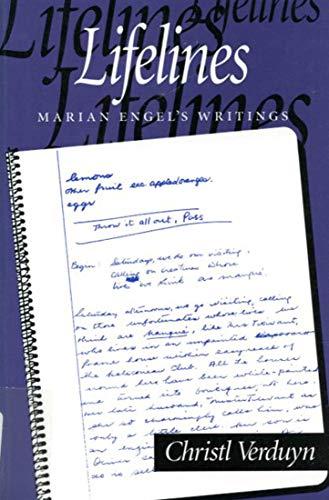 Lifelines - Marian Engel's Writings: Verduyn, Christl