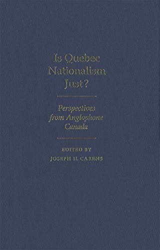 9780773513426: Is Quebec Nationalism Just?: Perspectives from Anglophone Canada