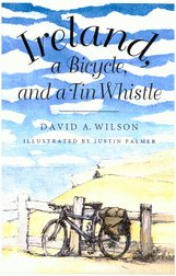 Ireland, a Bicycle, and a Tin Whistle: David A. Wilson