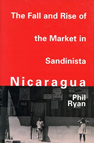 9780773513471: The Fall and Rise of the Market in Sandinista Nicaragua