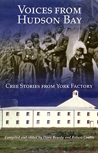 Voices from Hudson Bay: Cree Stories from York Factory