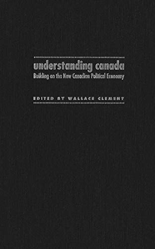 Understanding Canada : Building on the New Canadian Political Economy