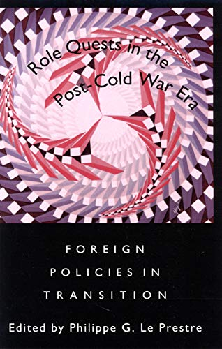 Role Quests in the Post-Cold War Era : Foreign Policies in Transition