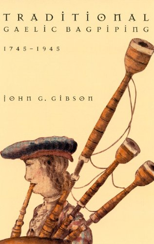 9780773515413: Traditional Gaelic Bagpiping, 1745-1945