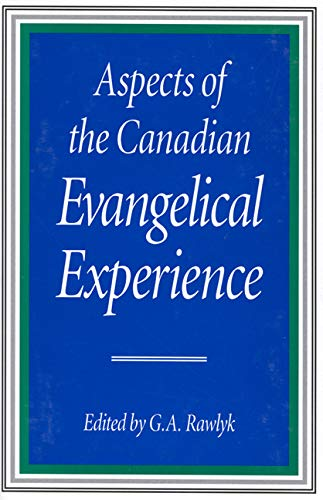 9780773515475: Aspects of the Canadian Evangelical Experience (McGill-Queen's Studies in the History of Religion)