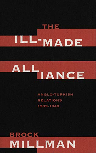 9780773516038: The Ill-Made Alliance: Anglo-Turkish Relations, 1939-1940