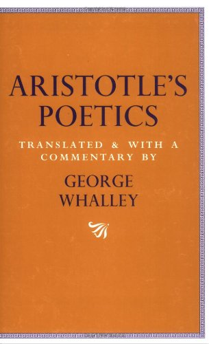 9780773516120: Aristotle's Poetics: Translated and with a commentary by George Whalley