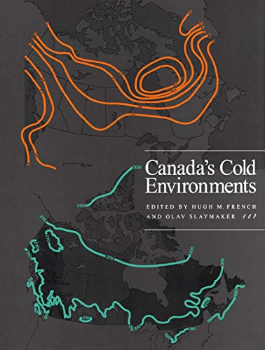 Canada's Cold Environments: Hugh M. French~Olav Slaymaker