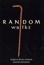 Random Walks: Essays in Elective Criticism: Solway, David