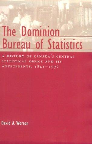 The Dominion Bureau of Statistics: A History: Worton, David A.