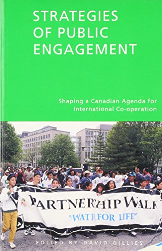 Strategies of Public Engagement - Shaping a Canadian Agenda for International Co-operation: Gillies...