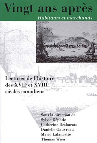 Vingt ans apres, Habitants et marchands - Lectures de l'histoire des XVIIe et XVIIIe siecles ...