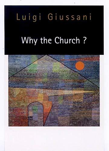 Why the Church?: Giussani, Luigi