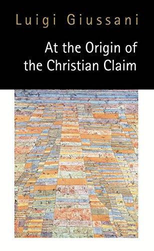 At the Origin of the Christian Claim: Luigi Giussani