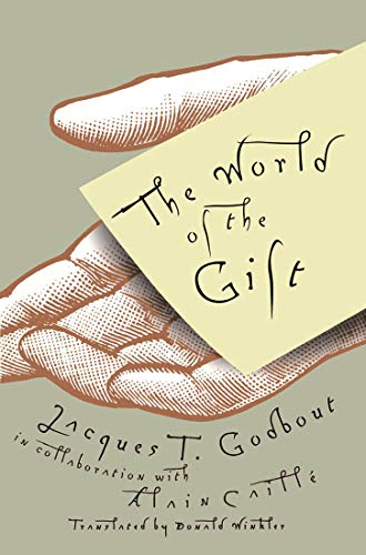 The World of the Gift: Jacques T. Godbout; Alain Caille; Donald Winkler