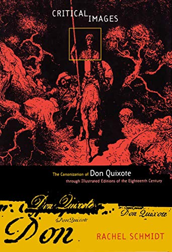9780773517547: Critical Images: The Canonization of Don Quixote through Illustrated Editions of the Eighteenth Century