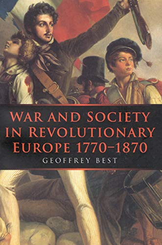 9780773517615: War and Society in Revolutionary Europe 1770-1870 (War and European Society Series)