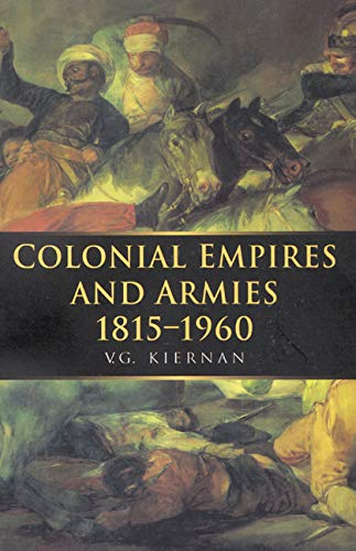 9780773517677: Colonial Empires and Armies 1815-1960 (War & European Society)