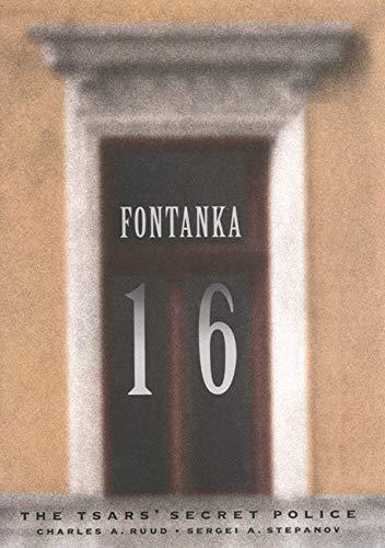 Fontanka 16 - The Tsars' Secret Police: Ruud, Charles A.