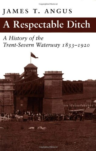 9780773518216: A Respectable Ditch: A History of the Trent Severn Waterway, 1833-1920
