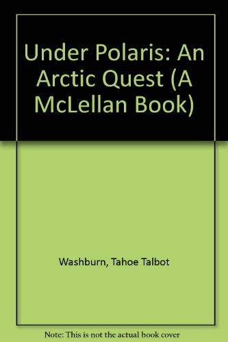 9780773518667: Under Polaris: An Arctic Quest (McLellan Book)