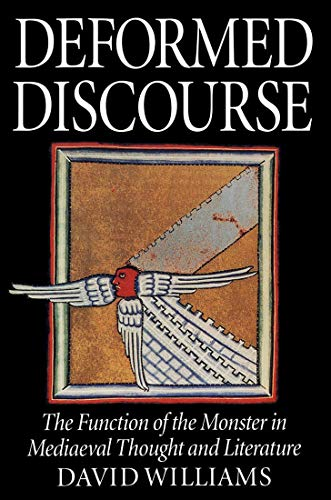 9780773518711: Deformed Discourse: The Function of the Monster in Mediaeval Thought and Literature