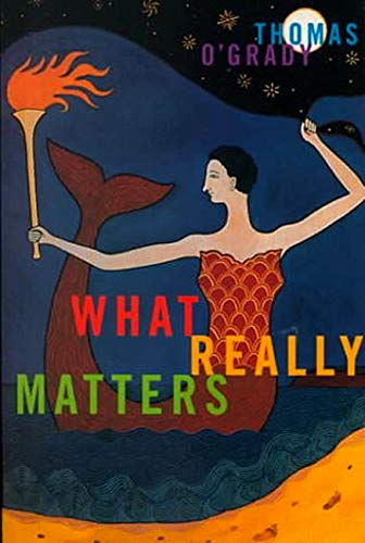 What Really Matters (The Hugh Maclennan Poetry Series): Thomas O'Grady