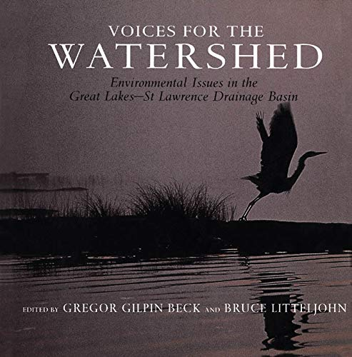 9780773520035: Voices for the Watershed: Environmental Issues in the Great Lakes-St Lawrence Drainage Basin