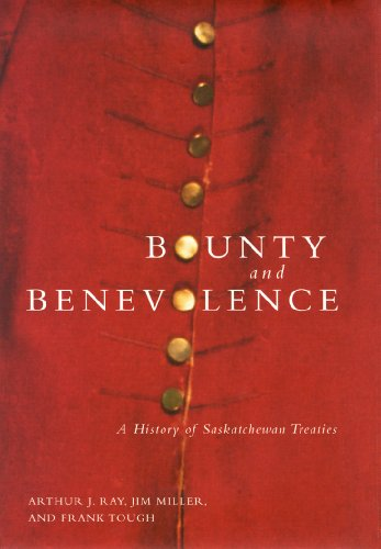 9780773520233: Bounty and Benevolence: A Documentary History of Saskatchewan Treaties (McGill-Queen's Native and Northern Series)