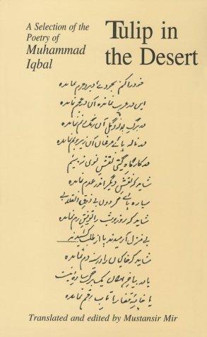 Tulip in the Desert: A Selection of Iqbal's Poetry: Muhammed Iqbal; Mustansir Mir