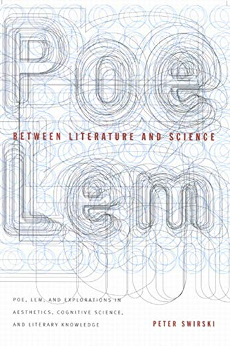9780773520783: Between Literature and Science: Poe, Lem, and Explorations in Aesthetics, Cognitive Science, and Literary Knowledge