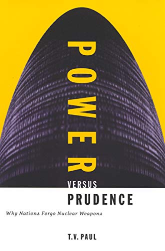9780773520875: Power versus Prudence: Why Nations Forgo Nuclear Weapons (Foreign Policy, Security and Strategic Studies)