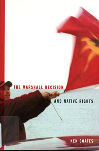 The Marshall Decision and Native Rights.: Coates, Ken