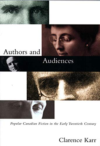 Authors and Audiences: Popular Canadian Fiction in the Early Twentieth Century: Karr, Clarence
