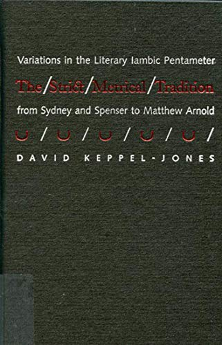 9780773521612: The Strict Metrical Tradition: Variations in the Literary Iambic Pentameter From Sidney and Spenser to Matthew Arnold