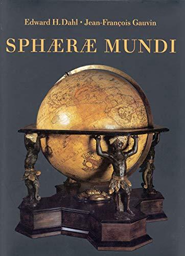 Sphaerae Mundi: Early Globes at the Stewart Museum, Montreal (Hardback): Edward Dahl, Jean-Francois...