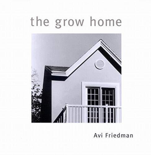 The Grow Home: Avi Friedman