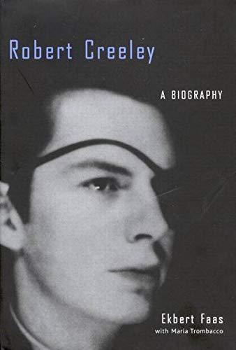 Robert Creeley : A Biography: Faas, Ekbert / Maria Trombacco / ref: Robert Creeley