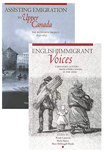 9780773521780: Petworth Emigration Set: Assisting Emigration to Upper Canada: The Petworth Project, 1832-1837; English Immigrant Voices: Labourers' Letters from Upper Canada in the 183s