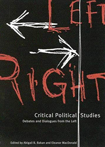 Critical Political Studies - Debates and Dialogues from the Left: Bakan, Abigail B.