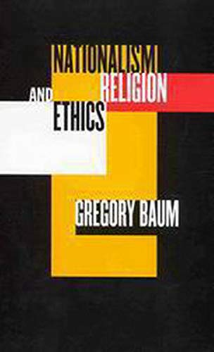 Nationalism, Religion, and Ethics (9780773522787) by Baum, Gregory