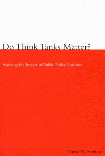 9780773523166: Do Think Tanks Matter?: Assessing the Impact of Public Policy Institutes