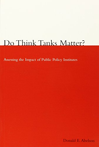 9780773523173: Do Think Tanks Matter?, First Edition: Assessing the Impact of Public Policy Institutes